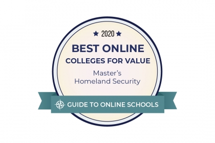 2020 Best Online Colleges for Value, Master's Homeland Security, Guide to Online Schools